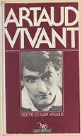 Artaud vivant / [témoignages réunis et présentés par] Odette et Alain Virmaux...