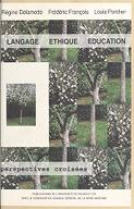 Langage, éthique, éducation : perspectives croisées / Régine Delamotte-Legrand, Frédéric François, Louis Porcher