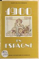1900 en Espagne : essai d'histoire culturelle / éd., C. Serrano, S. Salaün