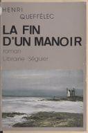 La Fin d'un manoir : roman / Henri Queffélec