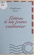 Lettres à un jeune couturier / Gianfranco Ferré