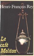 Le café Meliton / Henri-François Rey
