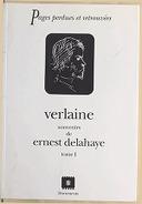 Verlaine. Tome 1 / Ernest Delahaye