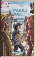 Le Paquet volé : une histoire de saute-ruisseau / Laurie Laufer ; couv. et ill. de Philippe Honoré