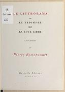 Le littrorama ou Le triomphe de la roue libre. Livre premier / par Pierre Bettencourt