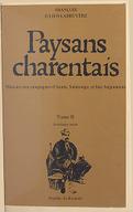 Paysans charentais : histoire des campagnes d'Aunis, Saintonge et bas Angoumois. Tome 2 / François Julien-Labruyère ; préface de Jacques Le Goff