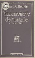 Mademoiselle de Mustelle et ses amies / Pierre Du Bourdel ; préface de Pascal Pia