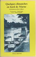 Quelques dimanches en bord de Marne / photographies, Patrick Bard ; textes, Thierry Jonquet