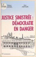 Justice sinistrée, démocratie en danger / Hubert Haenel, Jean Arthuis. [ill. par Plantu] / préface de Jean-Denis Bredin