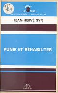 Punir et réhabiliter / Jean-Hervé Syr,... ; préface de Jean-Pierre Dintilhac,...