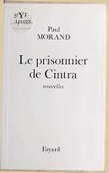 Le prisonnier de Cintra : nouvelles / Paul Morand