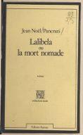 Lalibela ou la Mort nomade : roman / Jean-Noël Pancrazi