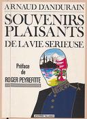Souvenirs plaisants de la vie sérieuse / Arnaud d'Andurain ; préf. de Roger Peyrefitte