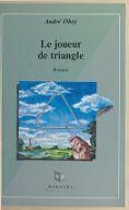 Le joueur de triangle : roman / André Obey