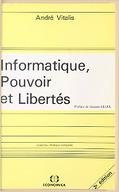 Informatique, pouvoir et libertés (2e éd.) / André Vitalis,... ; préf. de Jacques Ellul,...