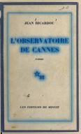 L'observatoire de Cannes / Jean Ricardou