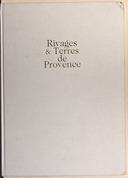 Rivages et terres de Provence : cartographie d'une province / Mireille Pastoureau, Jean-Marie Homet, Georges Pichard