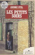 Les Petits soirs : téléromans / André Stil,...