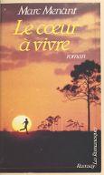 Le Cœur à vivre / Marc Menant