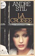 La Croisée : téléroman / André Stil,...