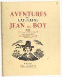 Aventures du capitaine Jean de Boy. Texte de Jean-Paul Alaux. Illustrations de Gustave Alaux,...
