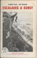Escalades à Surgy : Nièvre / Gilbert Pellé, Guy Richard ; [publié par le] Club alpin français, Section de l'Orléanais, Section Nivernais-Yonne