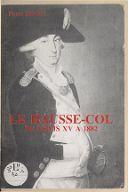 Le Hausse-col : de Louis XV à 1882 : étude descriptive / Pierre Benoit