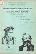 Phénoménologies hégélienne et husserlienne / [P. Ricœur, J. Rolland de Renéville, D. Souche-Dagues, G. Schmidt]. Les Classes sociales selon Marx / [P. Ansart, J. Bidet, M. Henry, N. Grimaldi]