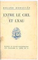 Entre le ciel et l'eau / Roland Dorgelès ; eaux-fortes d'Eugène Corneau