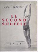 Le second souffle : récit / André Lamoureux ; postface par André Soubiran