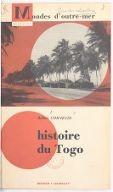 Histoire du Togo / Robert Cornevin,... ; préface de M. le Gouverneur Hubert Deschamps