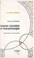Classes sociales et morphologie / Maurice Halbwachs ; présentation de Victor Karady