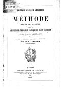 Pratique du chant grégorien, ou méthode pour le bien exécuter, extrait de l'Esthétique, théorie et pratique du chant grégorien, par le R. P. L. Lambillotte,... revue et considérablement augmentée par le R. P. Dufour,...
