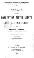 Essais sur la conception matérialiste de l'histoire (2e éd.) / par Antonio Labriola,... ; Traduit par Alfred Bonnet,...