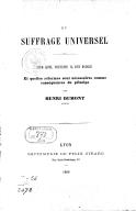 Du Suffrage universel, sur quel principe il est fondé et quelles réformes sont nécessaires comme conséquences du principe, par Henri Dumont,...