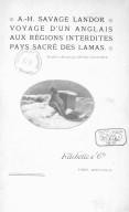 Voyage d'un Anglais aux régions interdites, pays sacré des Lamas / A. H. Savage Landor ; traduit et résumé par Henri Jacottet