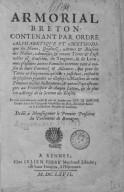Armorial breton , contenant, par ordre alphabétique et méthodique, les noms, qualitez, armes et blasons des nobles, annoblis et tenans terres et fiefs nobles... et de plus un Abrégé de la science du blason, le tout...