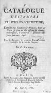 Catalogue d'estampes et livres d'architecture, détaillé par vacation & numero, dont la vente se fera au plus offrant & dernier encherisseur, le mercredi 1 décembre & jours suivans 1756 / par F. Basan