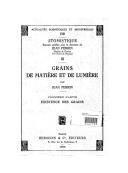 Grains de matière et de lumière. 1, Existence des grains / par Jean Perrin