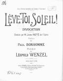 Lève-toi, soleil ! invocation.... Poésie de Paul Bonhomme. Musique de Léopold Wenzel...