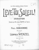 Lève-toi, soleil ! invocation.... Poésie de Paul Bonhomme. Musique de Léopold de Wenzel...