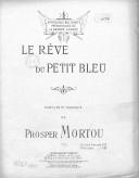 Le Rêve du petit bleu. Paroles et musique de Prosper Mortou
