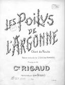 """Les Poilus de l'Argonne. Chant de route, poésie extraite de """"L'Echo des tranchées"""", musique du C.ne Rigaud, harmonisée par Léon Boschet"""