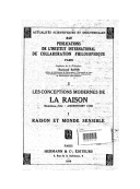 """Les conceptions modernes de la raison : Entretiens d'été. Amersfoort 1938. 1, Raison et monde sensible [Ferdinand Gonseth : """"Validité universelle de notre connaissance du monde extérieur"""""""