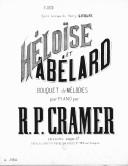 Héloïse et Abélard : bouquet de mélodies pour piano : [en deux suites]. [2ème suite] / par R. P. Cramer ; [d'après l']opéra comique de Henry Litolff