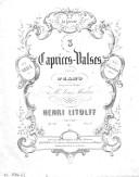 3 caprices-valses. 3, Abandon : piano : [op. 28], n° 3 / par Henry Litolff ; [orn. par Æ]