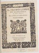 Il primo libro de madrigali a sei voci... Novamente ristampato