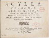 Scylla, tragédie mise en musique par le sieur Theobaldo de Gatti. Représentée par l'Académie royalle de musique, le seiziesme jour de septembre 1701. Gravé par H. de Baussen