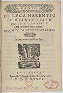 Il quinto libro delle villanelle a tre voci con una a quattro, raccolto da Attilio Gualtieri, novamente poste in luce