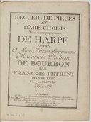 Recueil de pièces et d'airs choisis avec accompagnement de harpe [...] par François Petrini. Oeuvre XVIIe